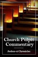 The Church Pulpit Commentary, Joshua–2 Chronicles