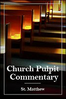 The Church Pulpit Commentary: St. Matthew