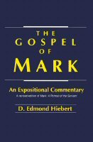 The Gospel of Mark: An Expositional Commentary
