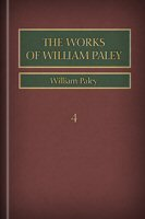 The Works of William Paley, vol. 4