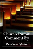 The Church Pulpit Commentary: 1 Corinthians–Ephesians