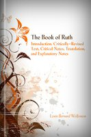 The Book of Ruth: Introduction, Critically-Revised Text, Critical Notes, Translation, and Explanatory Notes