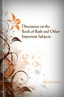 Discourses on the Book of Ruth and Other Important Subjects