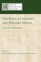 The Bible in Ancient and Modern Media: Story and Performance