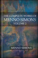 The Complete Works of Menno Simons, vol. 2
