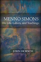 Menno Simons: His Life, Labors, and Teachings