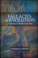 Fallacies of Evolution: A Series of Three Lectures