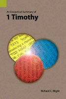Exegetical Summaries Series: 1 Timothy
