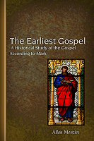 The Earliest Gospel: A Historical Study of the Gospel According to Mark