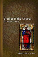 Studies in the Gospel According to Mark