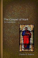 The Gospel of Mark: An Exposition