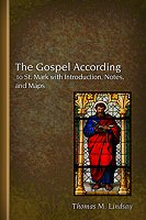 The Gospel According to St. Mark with Introduction, Notes, and Maps