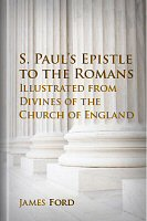 St. Paul's Epistle to the Romans, Illustrated From Divines of the Church of England