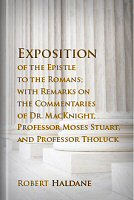 Exposition of the Epistle to the Romans; with Remarks on the Commentaries of Dr. MacKnight, Professor Moses Stuart, and Professor Tholuck