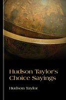 Hudson Taylor's Choice Sayings