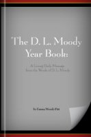 The D. L. Moody Year Book: A Living Daily Message from the Words of D. L. Moody