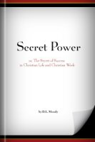Secret Power, or the Secret of Success in Christian Life and Christian Work