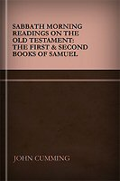 Sabbath Morning Readings on the Old Testament: The First and Second Books of Samuel