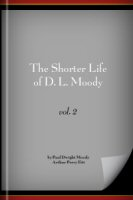 The Shorter Life of D. L. Moody: His Work, vol. 2