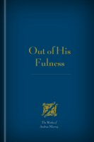 Out of His Fulness