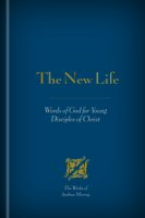 The New Life: Words of God for Young Disciples of Christ
