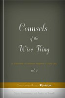 Counsels of the Wise King; or, Proverbs of Solomon Applied to Daily Life, vol. 2