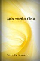 Mohammed or Christ