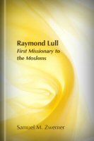 Raymund Lull: First Missionary to the Moslems