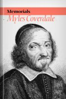 Memorials of the Right Reverend Father in God: Myles Coverdale