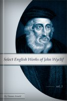 Select English Works of John Wyclif, vol. 3