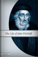 The Life of John Wickliff