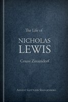 The Life of Nicholas Lewis Count Zinzendorf