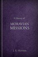 A History of Moravian Missions