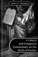 A Critical and Exegetical Commentary on the Book of Exodus, with a New Translation
