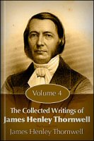 The Collected Writings of James Henley Thornwell, Vol. 4