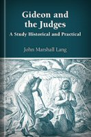 Gideon and the Judges: A Study Historical and Practical