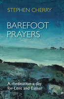 Barefoot Prayers: A Meditation a Day for Lent and Easter