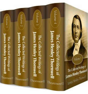 The Collected Writings of James Henley Thornwell (4 vols.)