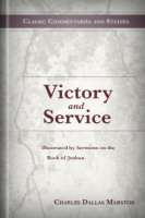 Victory and Service: Illustrated by Sermons on the Book of Joshua
