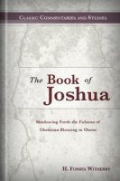 The Book of Joshua, Shadowing Forth the Fullness of Christian Blessing in Christ