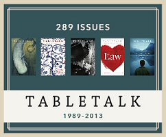 Tabletalk Magazine (Feb. 1989–Feb. 2013) (289 issues)