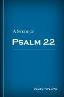A Study of Psalm 22