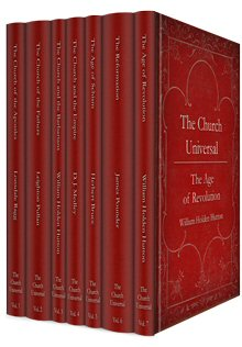 The Church Universal: Brief Histories of Her Continuous Life (7 vols.)
