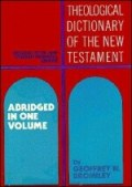 The Theological Dictionary of the New Testament, Abridged in One Volume