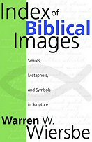 Index of Biblical Images: Similes, Metaphors, and Symbols in Scripture