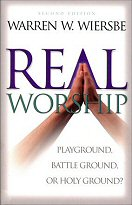 Real Worship: Playground, Battleground, or Holy Ground?, 2nd ed.
