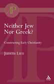 Neither Jew nor Greek? Constructing Early Christianity