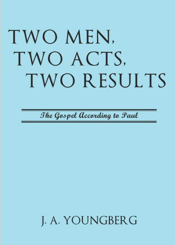 Two Men, Two Acts, Two Results: The Gospel according to Paul