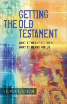 Getting the Old Testament: What It Meant to Them, What It Means for Us