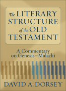 The Literary Structure of the Old Testament: A Commentary on Genesis–Malachi